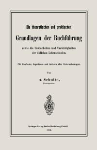 Cover Die theoretischen und praktischen Grundlagen der Buchfuhrung sowie die Unklarheiten und Unrichtigkeiten der ublichen Lehrmethoden