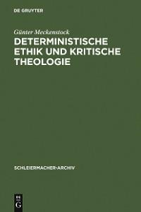 Cover Deterministische Ethik und kritische Theologie