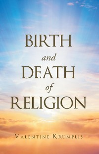 Cover Birth And Death of Religion