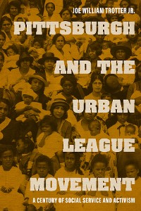 Cover Pittsburgh and the Urban League Movement