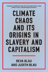 Cover Climate Chaos and its Origins in Slavery and Capitalism