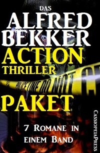 Cover Das Alfred Bekker Action Thriller Paket: 7 Romane in einem Band
