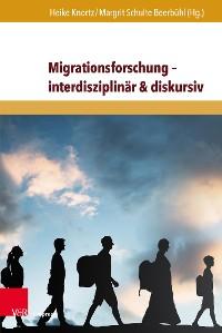Cover Migrationsforschung – interdisziplinär & diskursiv