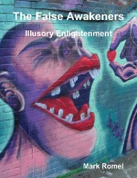Cover The False Awakeners: Illusory Enlightenment