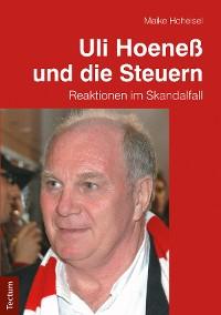 Cover Uli Hoeneß und die Steuern