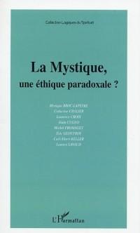 Cover LA MYSTIQUE, UNE ETHIQUE PARADOXALE ?