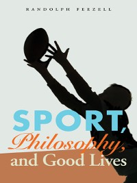 Cover Sport, Philosophy, and Good Lives