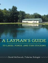 Cover A Layman's Guide to Lakes, Ponds, and Fish Stocking