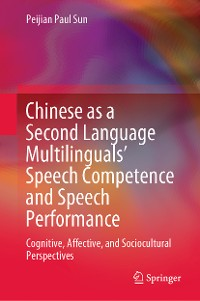 Cover Chinese as a Second Language Multilinguals' Speech Competence and Speech Performance