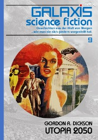 Cover GALAXIS SCIENCE FICTION, Band 9: UTOPIA 2050