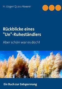 """Cover Rückblicke eines """"Un""""-Ruheständlers"""