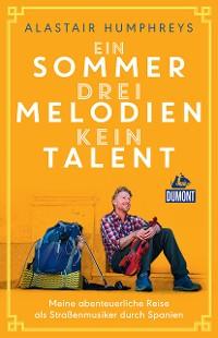 Cover DuMont Welt-Menschen-Reisen Ein Sommer, drei Melodien, kein Talent