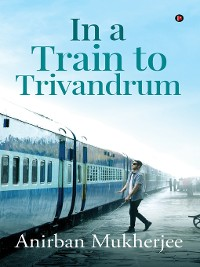 Cover In A Train To Trivandrum