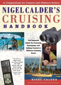 Cover Nigel Calder's Cruising Handbook: A Compendium for Coastal and Offshore Sailors