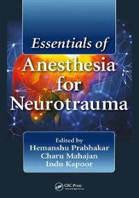 Cover Essentials of Anesthesia for Neurotrauma