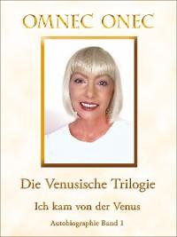 Cover Die Venusische Trilogie / Ich kam von der Venus