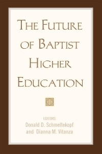 Cover The Future of Baptist Higher Education