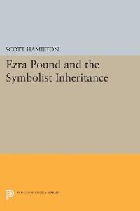 Cover Ezra Pound and the Symbolist Inheritance