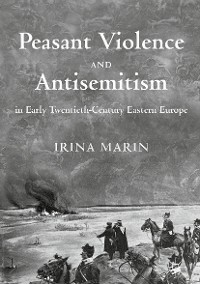 Cover Peasant Violence and Antisemitism in Early Twentieth-Century Eastern Europe
