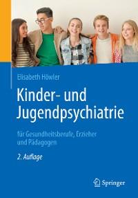 Cover Kinder- und Jugendpsychiatrie für Gesundheitsberufe, Erzieher und Pädagogen