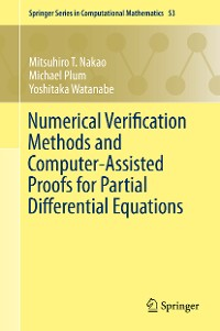 Cover Numerical Verification Methods and Computer-Assisted Proofs for Partial Differential Equations