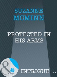 Cover Protected In His Arms (Mills & Boon Intrigue) (Haven, Book 3)