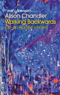 Cover Walking Backwards (Up an Apostle's Nose)