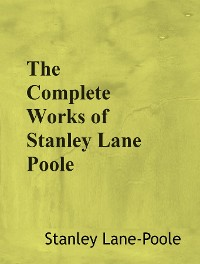 Cover The Complete Works of Stanley Lane Poole