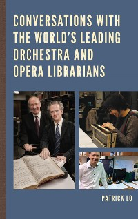 Cover Conversations with the World's Leading Orchestra and Opera Librarians