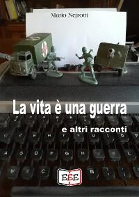 Cover La vita è una guerra e altri racconti