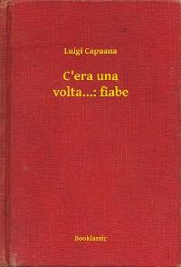 Cover C'era una volta...: fiabe