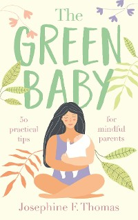 Cover The Green Baby - 50 Practical Tips for Mindful Parents