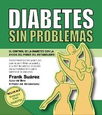 Cover Diabetes Sin Problemas. EL Control de la Diabetes con la Ayuda del Poder del Metabolismo.