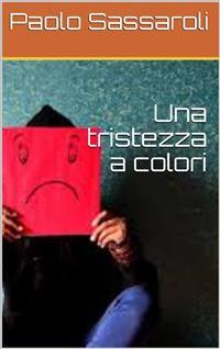 Cover Una tristezza a colori