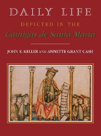 Cover Daily Life Depicted in the Cantigas de Santa Maria