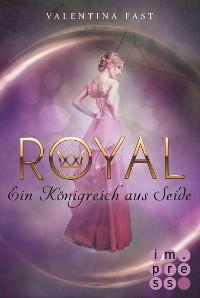 Cover Royal 2: Ein Königreich aus Seide