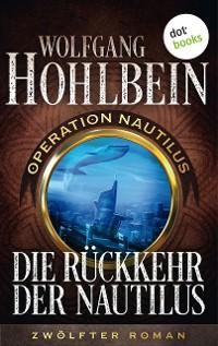 Cover Die Rückkehr der Nautilus: Operation Nautilus – Zwölfter Roman