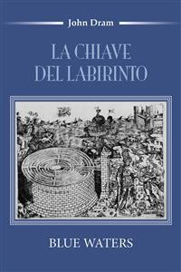 Cover La chiave del Labirinto (Blue Waters)
