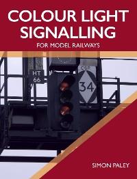 Cover Colour Light Signalling for Model Railways