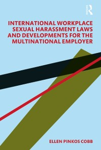 Cover International Workplace Sexual Harassment Laws and Developments for the Multinational Employer