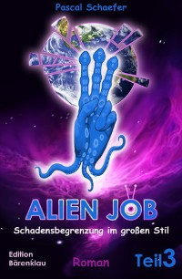 Cover Alien Job Teil 3: Schadensbegrenzung im großen Stil