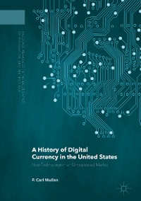 Cover A History of Digital Currency in the United States