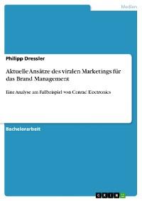 Cover Aktuelle Ansätze des viralen Marketings für das Brand Management