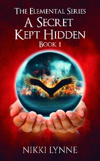 Cover The Elemental Series - A Secret Kept Hidden