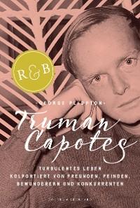 Cover Truman Capotes turbulentes Leben