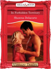 Cover In Forbidden Territory (Mills & Boon Desire)