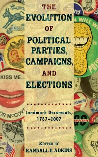 Cover The Evolution of Political Parties, Campaigns, and Elections