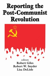 Cover Reporting the Post-communist Revolution