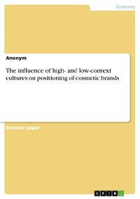 Cover The influence of high- and low-context cultures on positioning of cosmetic brands