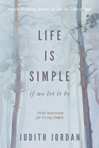 Cover Life Is Simple: if we let it be